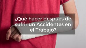 Qué hacer si sufres un accidente laboral