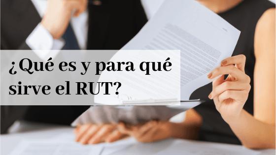¿Qué es y para qué sirve el RUT?